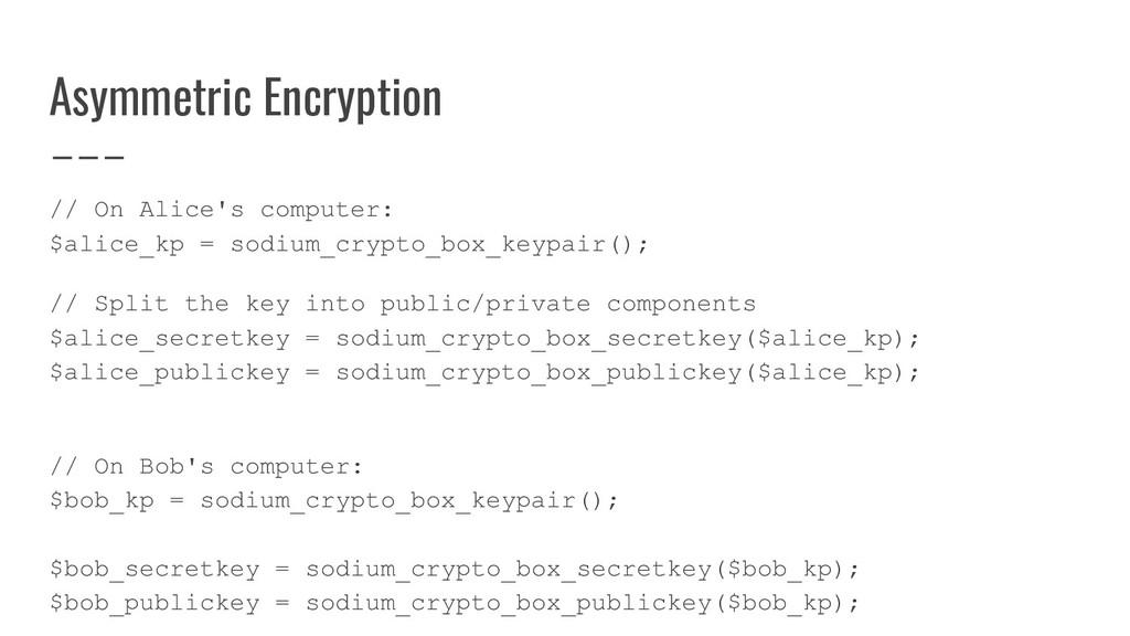 Asymmetric Encryption // On Alice's computer: $...