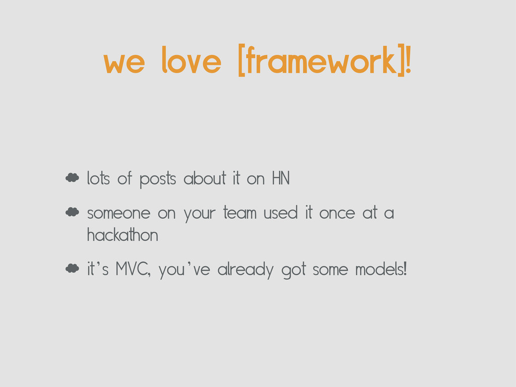 we love [framework]! ' lots of posts about it o...