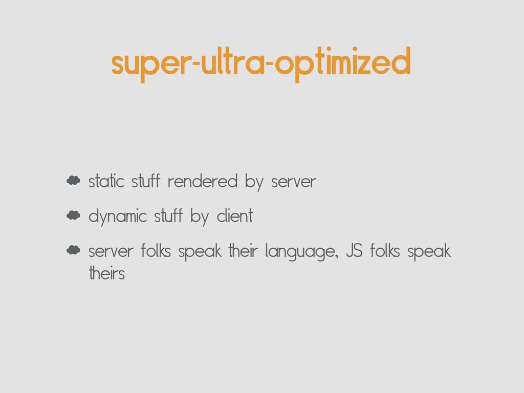 super-ultra-optimized ' static stuff rendered b...