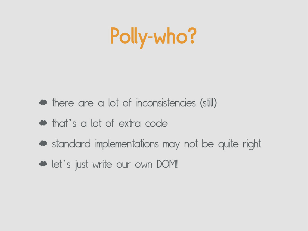 Polly-who? ' there are a lot of inconsistencies...