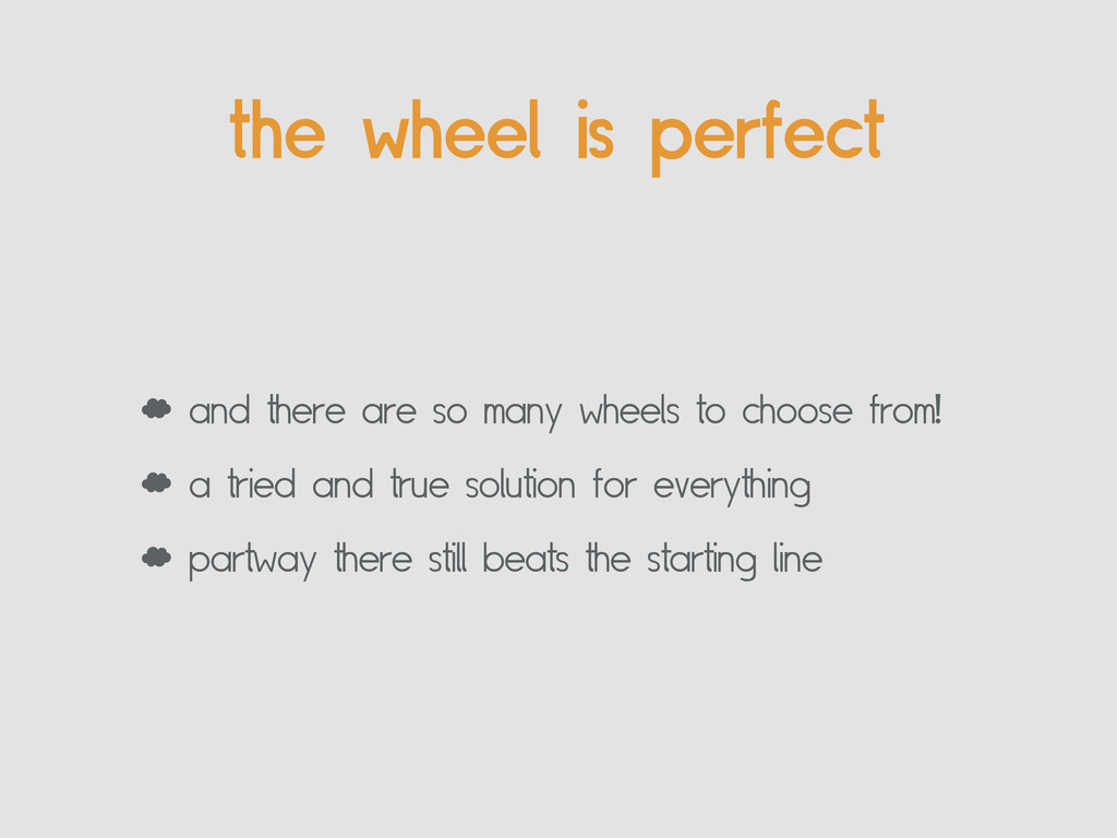 the wheel is perfect ' and there are so many wh...