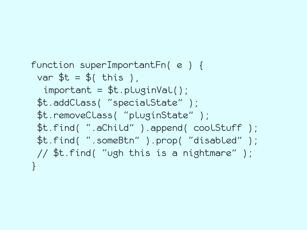 function superImportantFn( e ) { var $t = $( th...