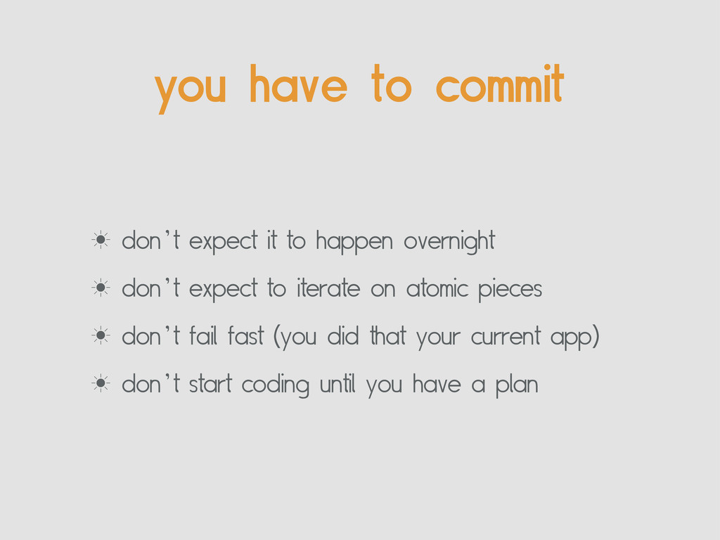 you have to commit ‗ don't expect it to happen ...