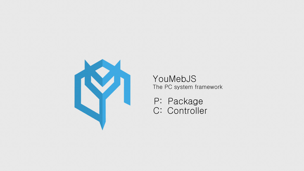 YouMebJS The PC system framework P: Package C: ...