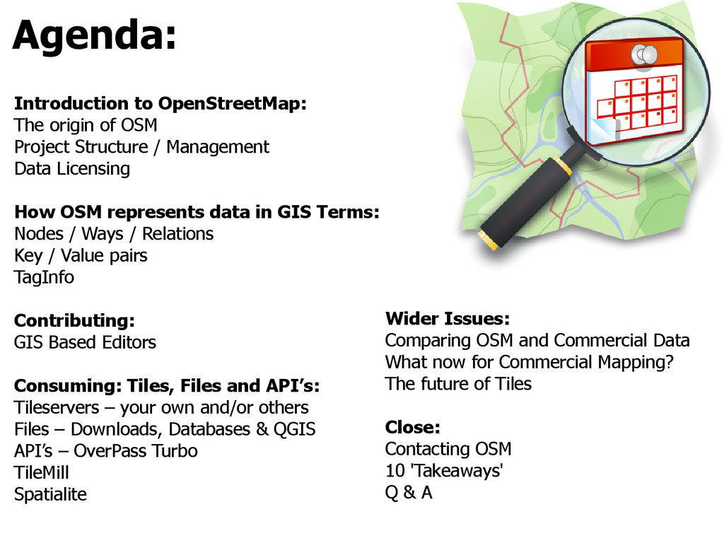 Agenda: Introduction to OpenStreetMap: The orig...