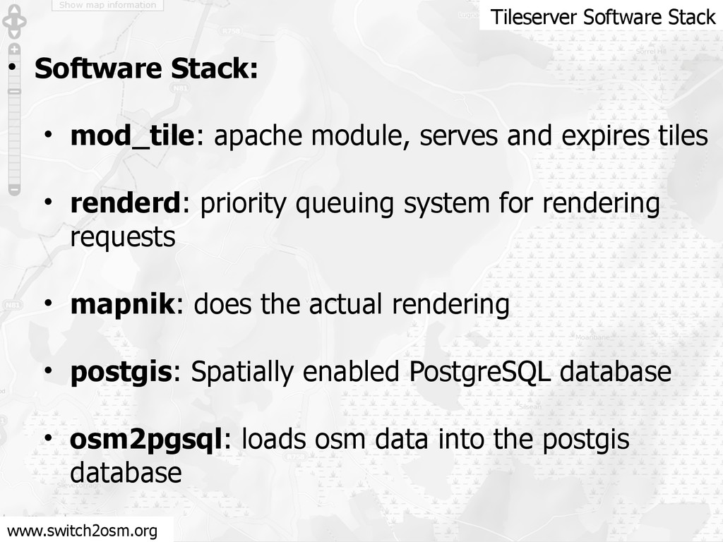 www.switch2osm.org Tileserver Software Stack • ...