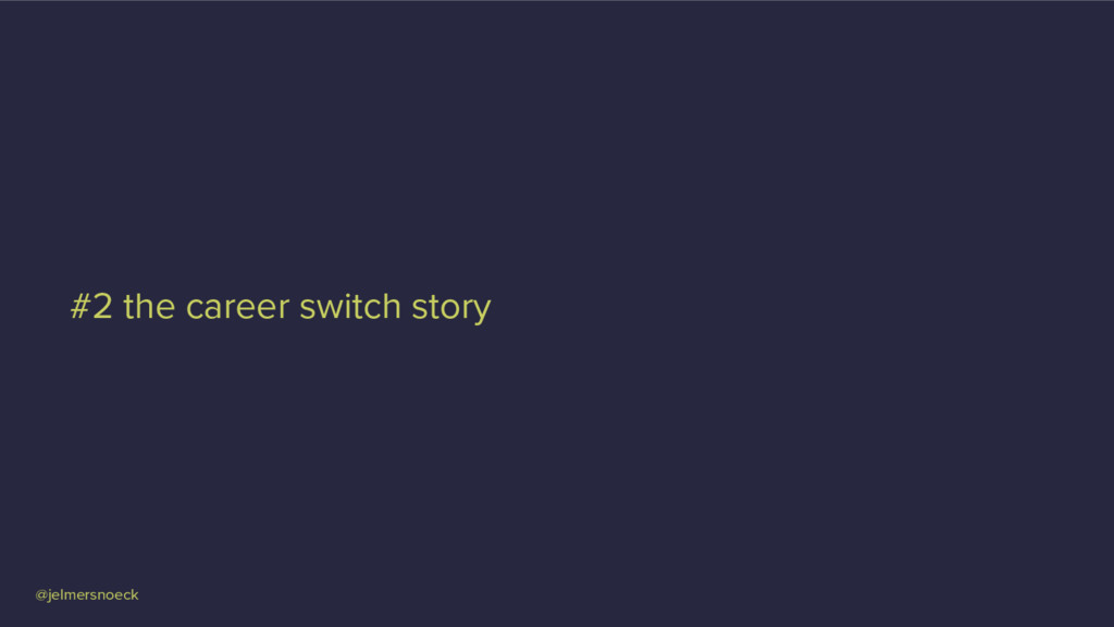 @jelmersnoeck #2 the career switch story