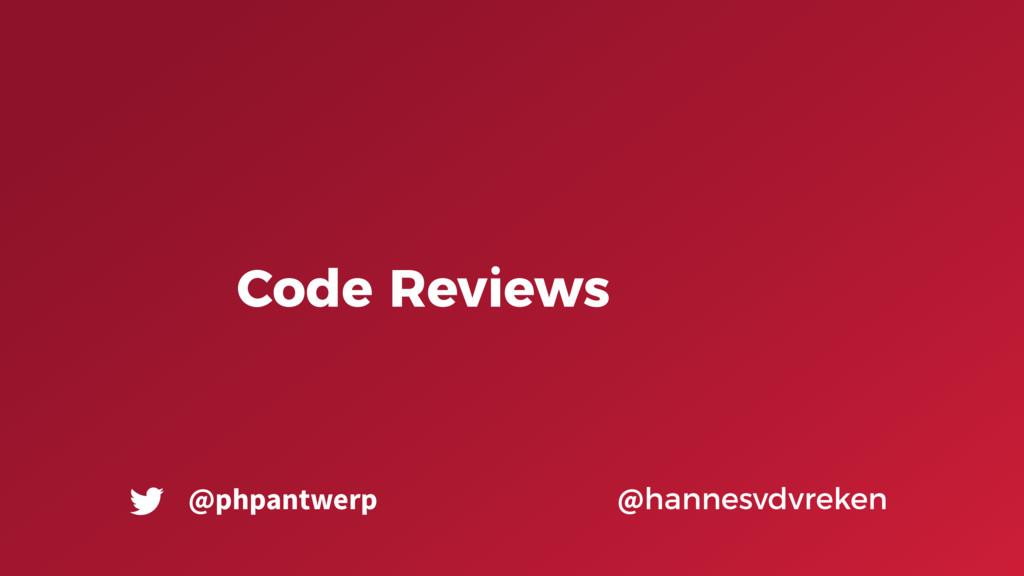 Code Reviews @hannesvdvreken @phpantwerp
