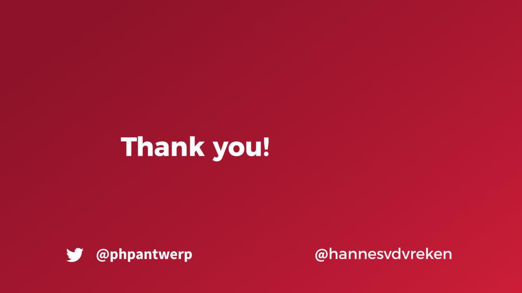 Thank you! @hannesvdvreken @phpantwerp