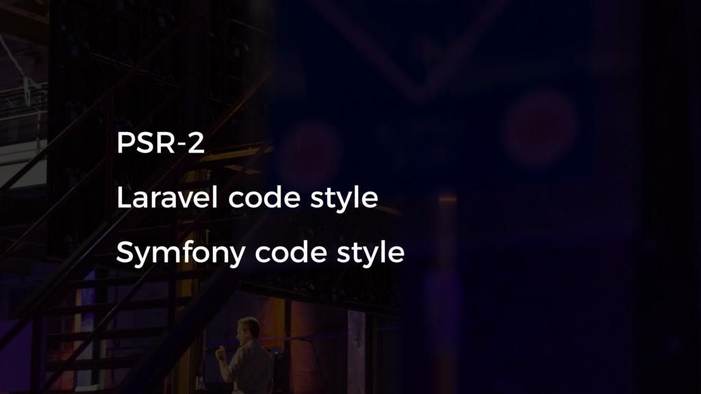 PSR-2 Laravel code style Symfony code style