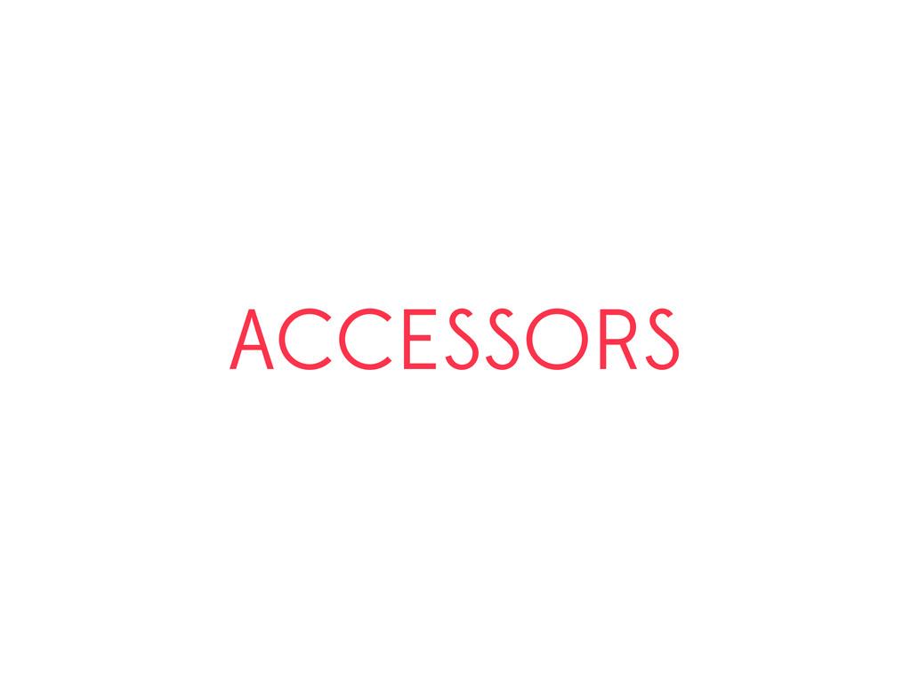 ACCESSORS