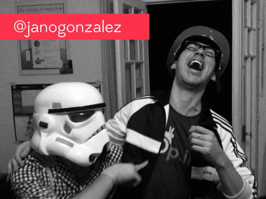 @janogonzalez