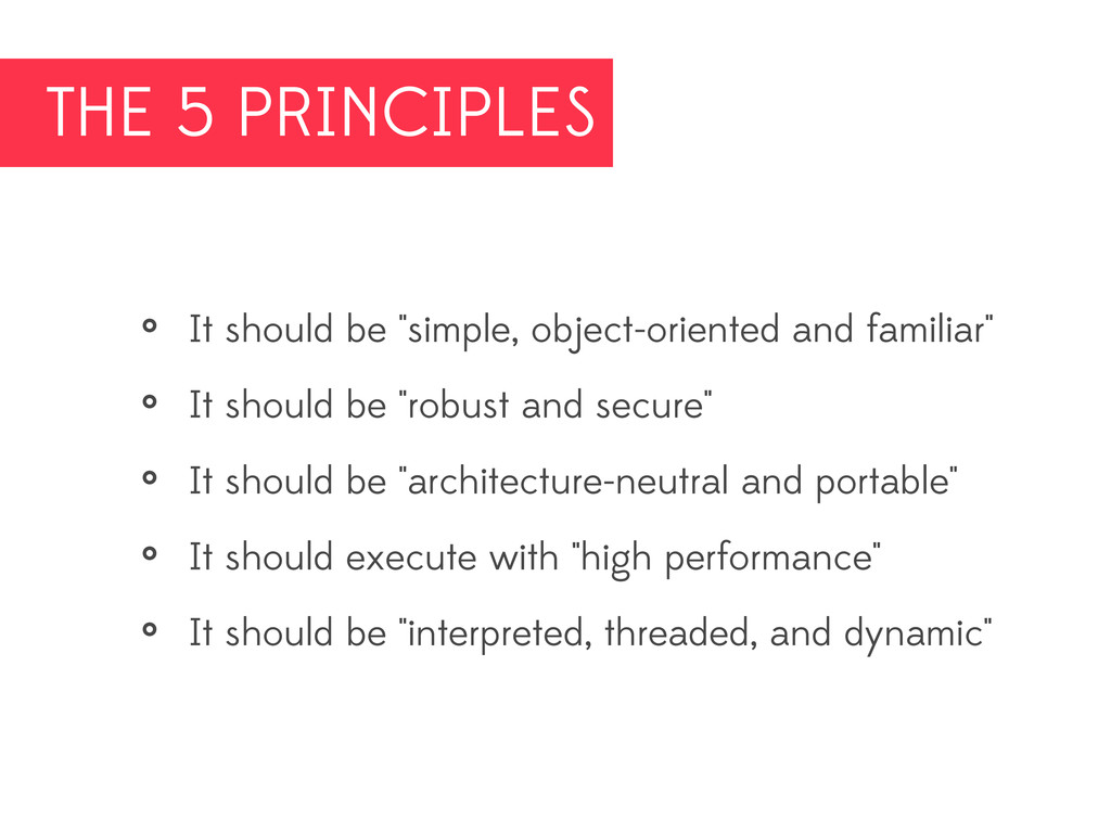 """THE 5 PRINCIPLES • It should be """"simple, object..."""