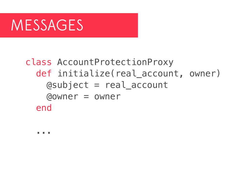 MESSAGES class AccountProtectionProxy def initi...