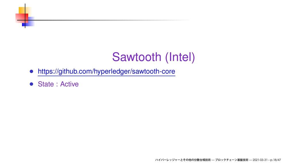 Sawtooth (Intel) https://github.com/hyperledger...