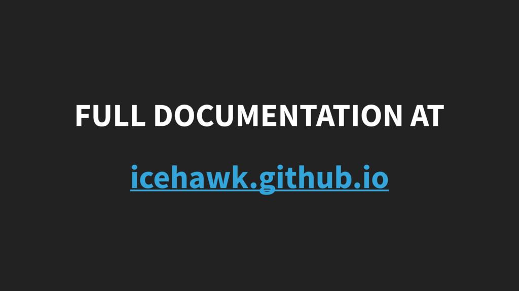 FULL DOCUMENTATION AT icehawk.github.io