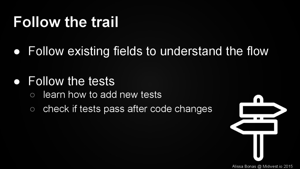 Follow the trail ● Follow existing fields to un...
