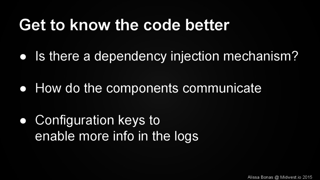 Get to know the code better ● Is there a depend...