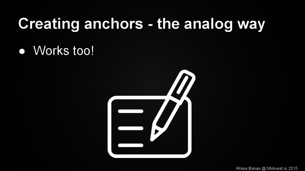 Creating anchors - the analog way ● Works too! ...