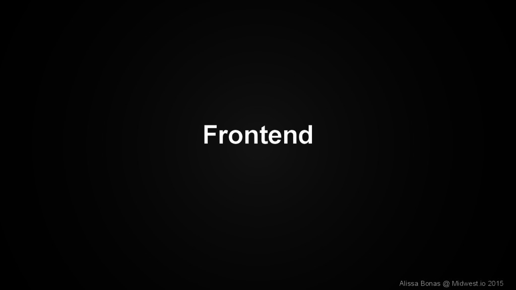 Frontend Alissa Bonas @ Midwest.io 2015