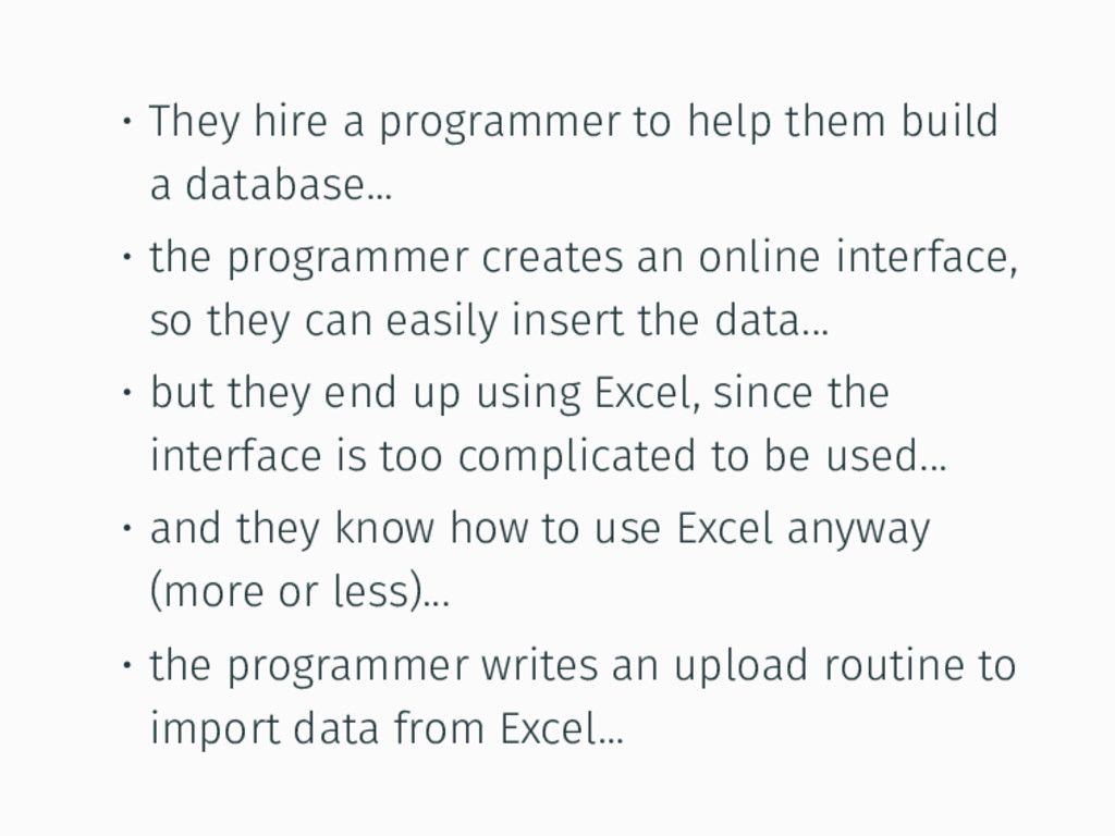 • They hire a programmer to help them build a d...