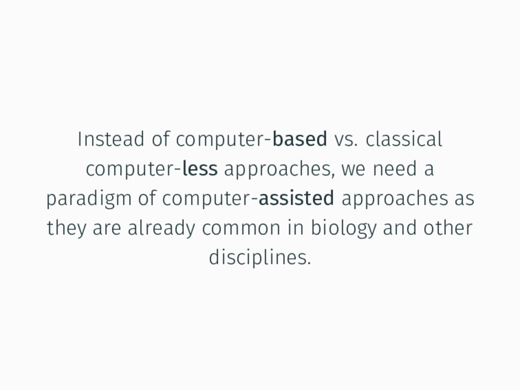 Instead of computer-based vs. classical compute...
