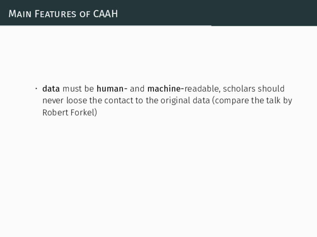 Main Features of CAAH • data must be human- and...