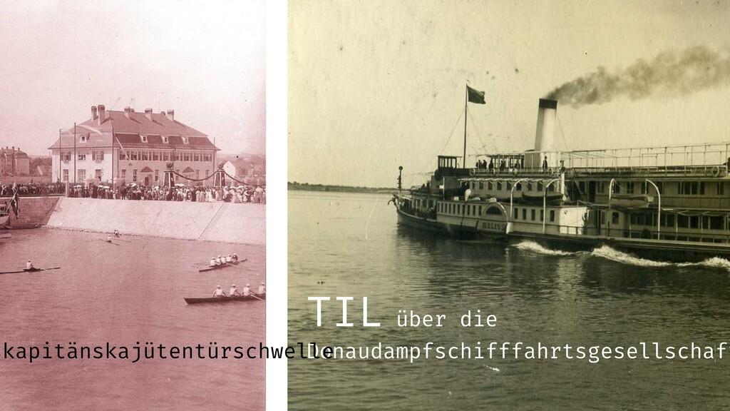 TIL über die Donaudampfschifffahrtsgesellschaft...