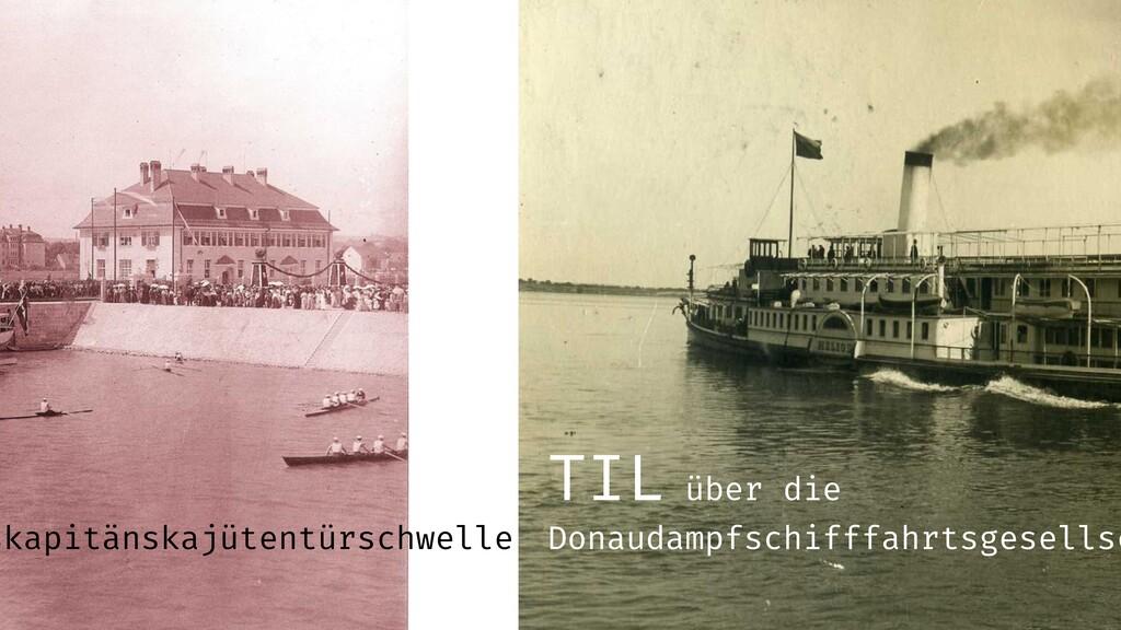 TIL über die Donaudampfschifffahrtsgesellsc ska...