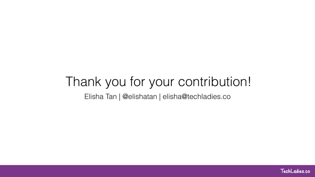 TechLadies.co Thank you for your contribution! ...