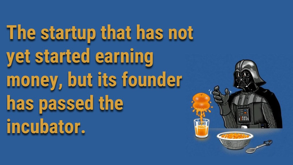 The startup that has not yet started earning mo...