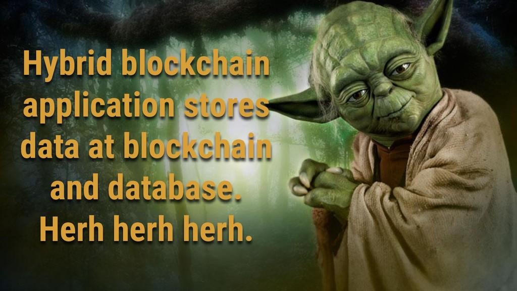 Hybrid blockchain application stores data at bl...