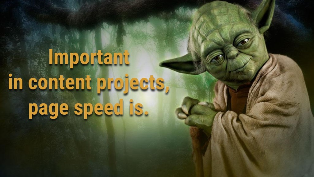 Important in content projects, page speed is.