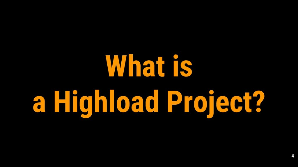 4 What is a Highload Project?