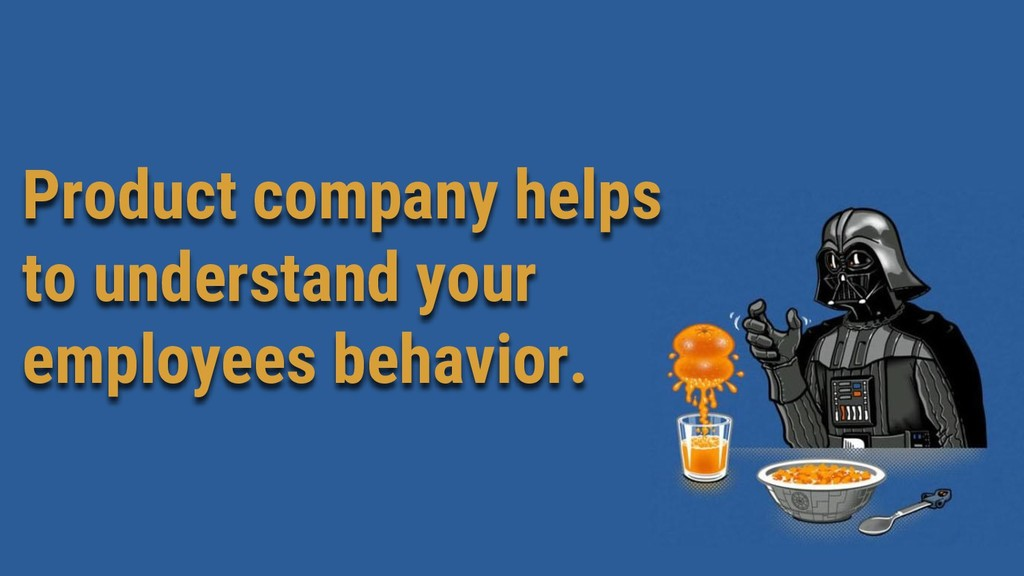 Product company helps to understand your employ...