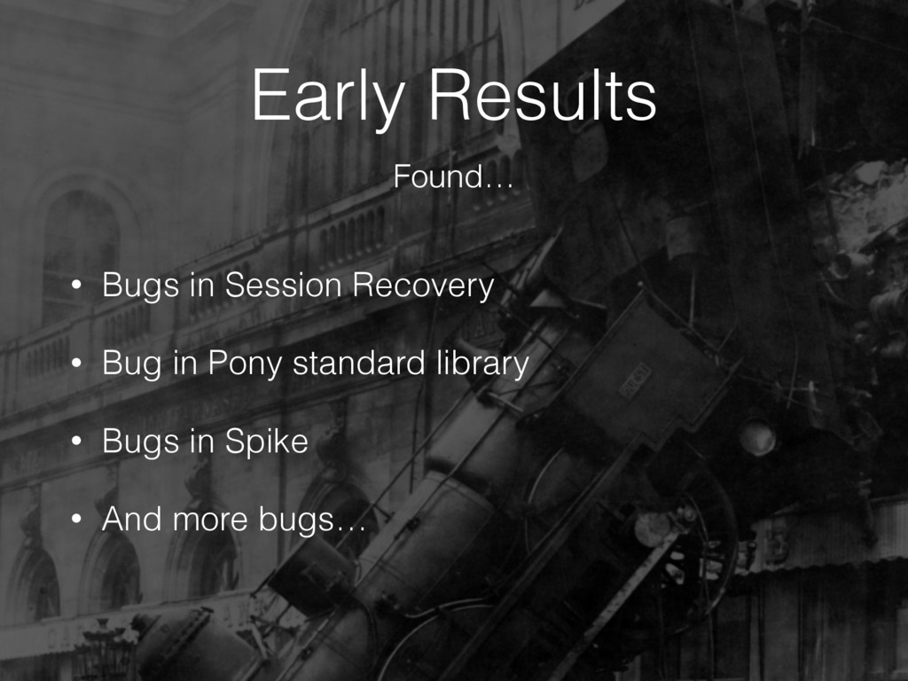 Early Results • Bugs in Session Recovery • Bug ...