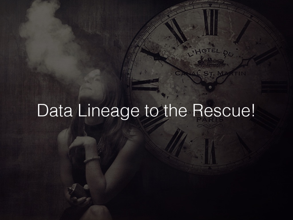 Data Lineage to the Rescue!