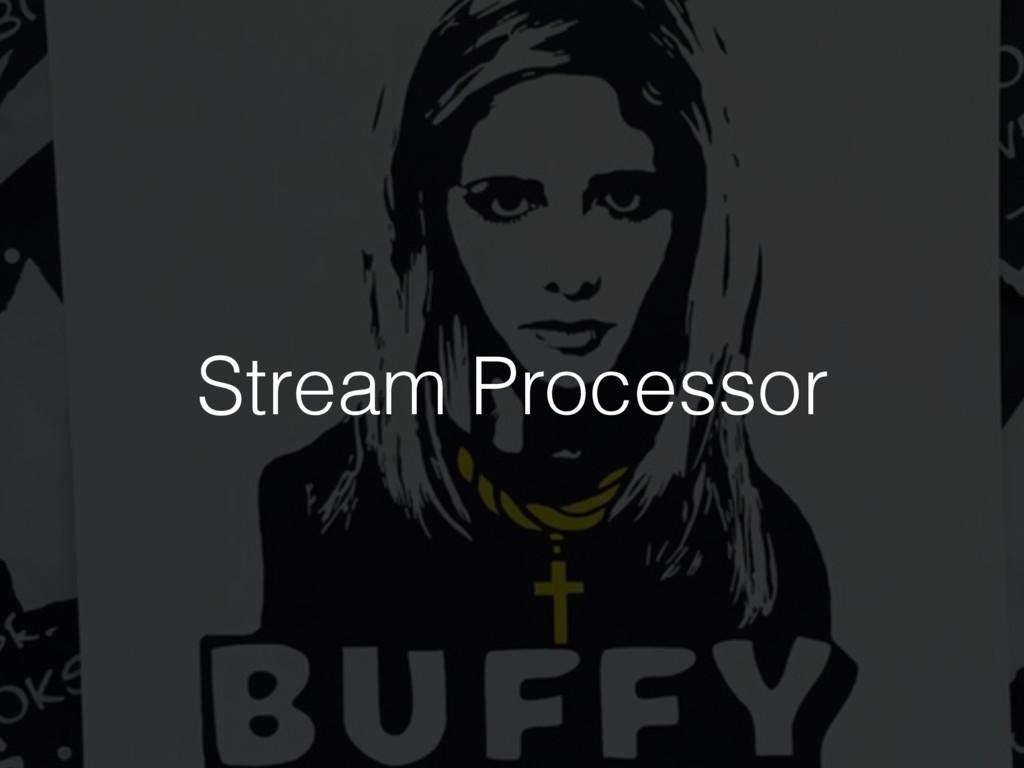 Stream Processor