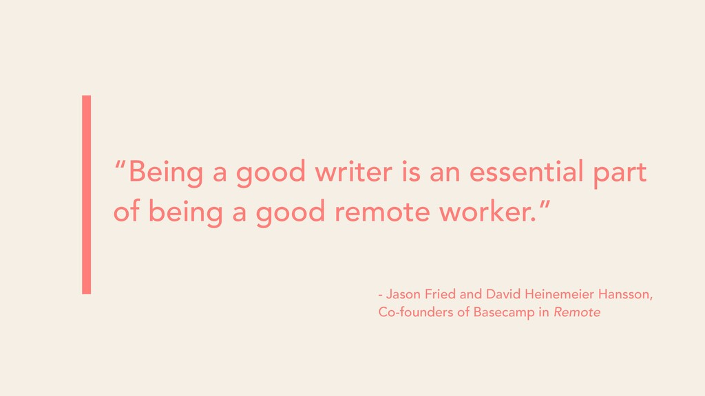 """Being a good writer is an essential part of be..."