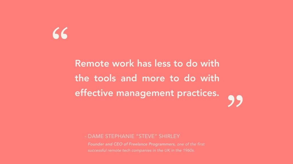 """"""" """" - DAME STEPHANIE """"STEVE"""" SHIRLEY Founder an..."""