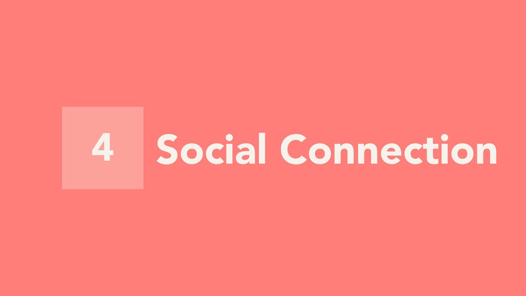 4 Social Connection