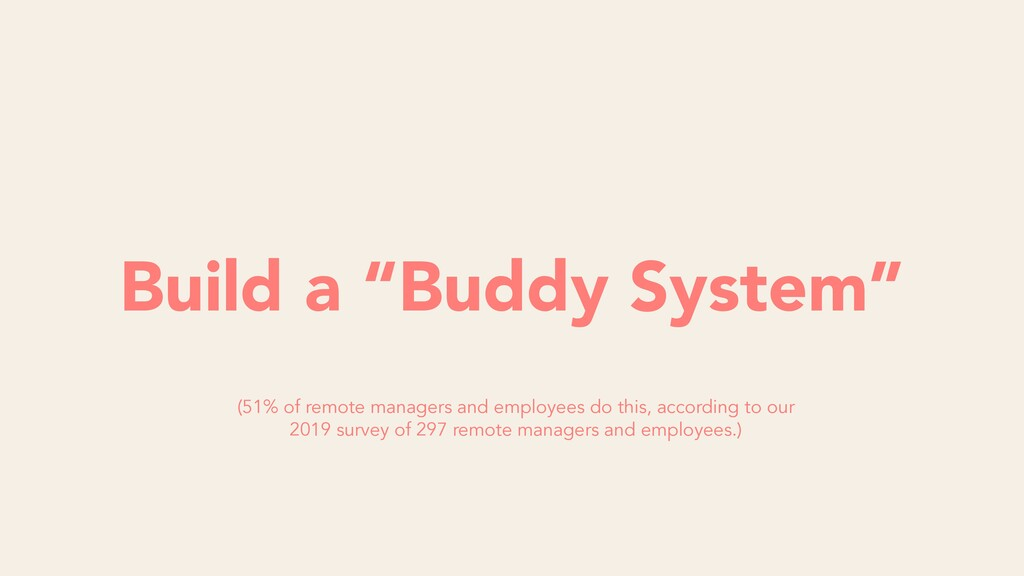"Build a ""Buddy System"" (51% of remote managers ..."