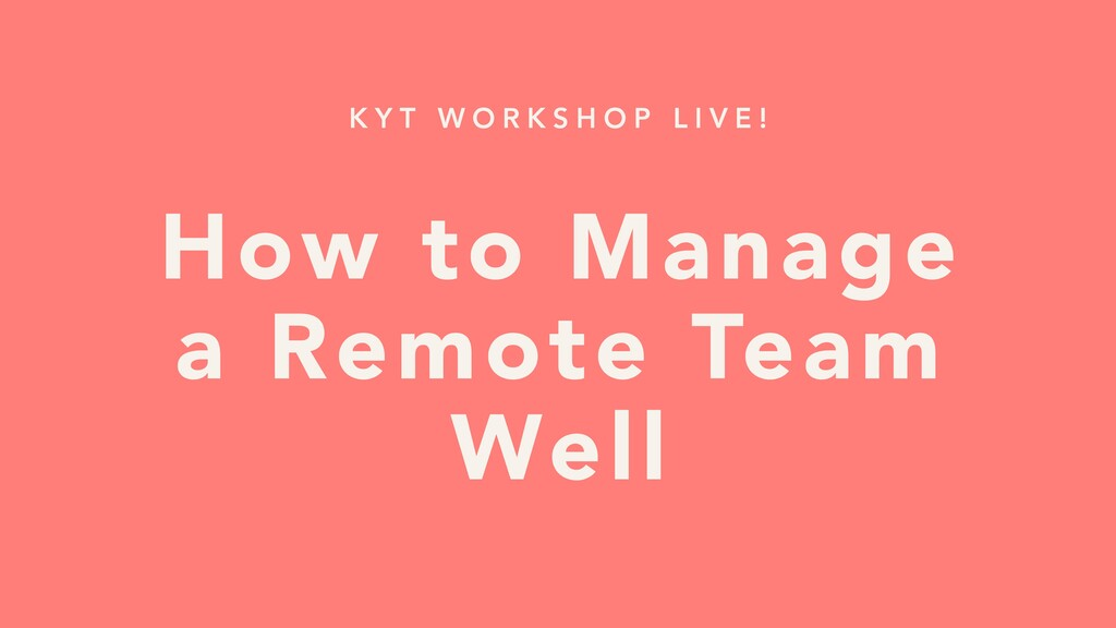 K Y T W O R K S H O P L I V E ! How to Manage a...