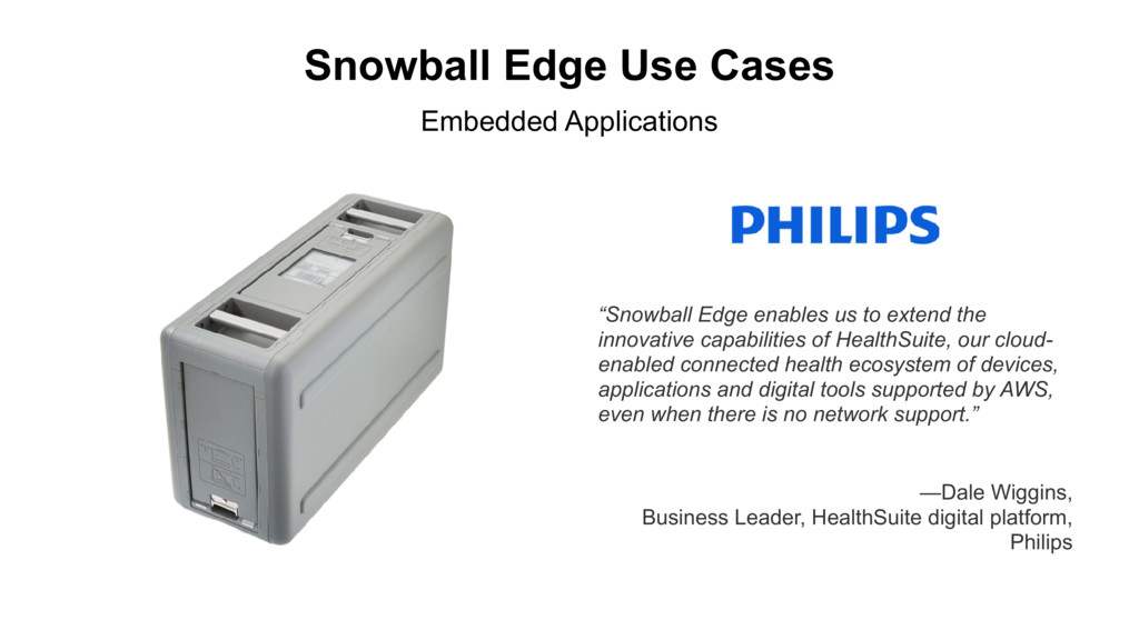 "Snowball Edge Use Cases ""Snowball Edge enables ..."