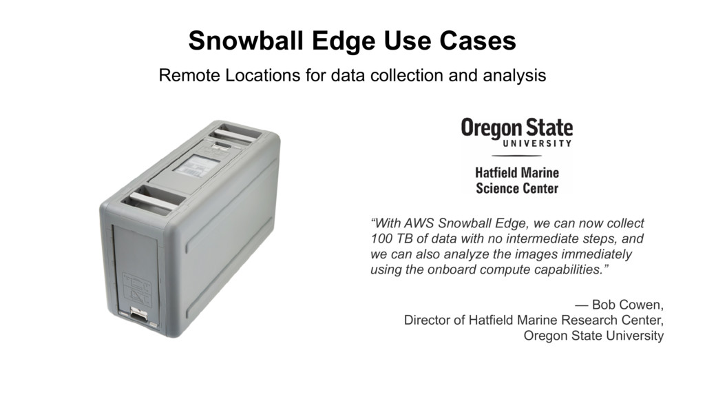 "Snowball Edge Use Cases ""With AWS Snowball Edge..."