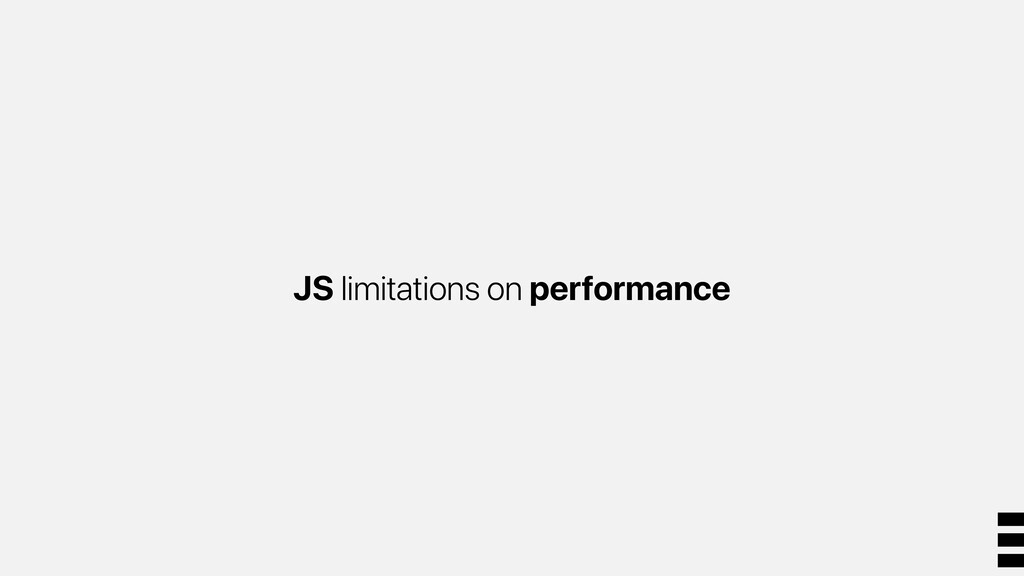 JS limitations on performance