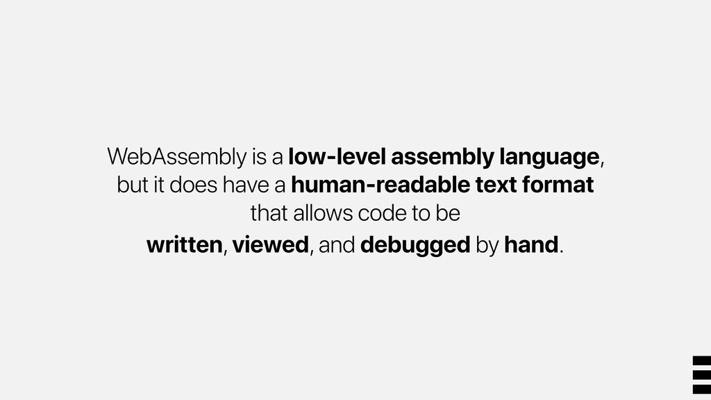 WebAssembly is a low-level assembly language, b...