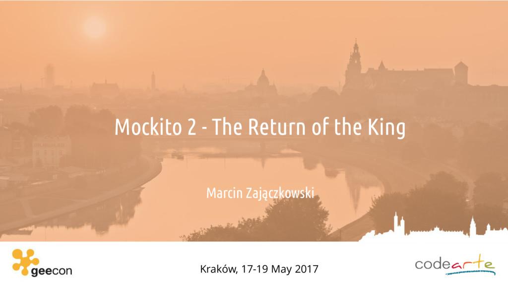 Mockito 2 - The Return of the King Marcin Zając...