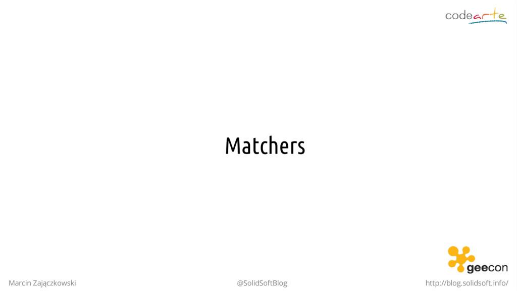 Matchers Marcin Zajączkowski @SolidSoftBlog htt...