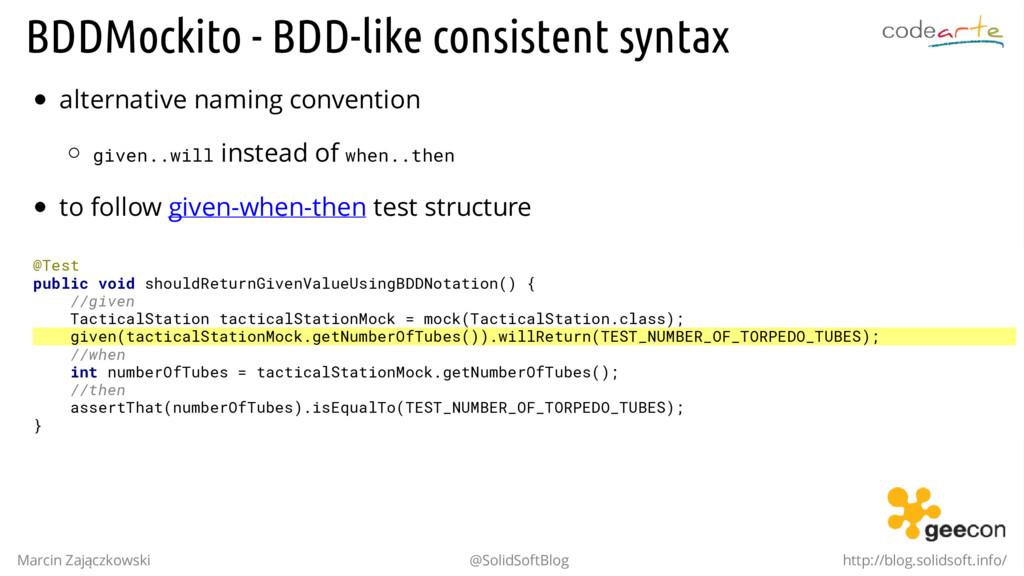 BDDMockito - BDD-like consistent syntax alterna...